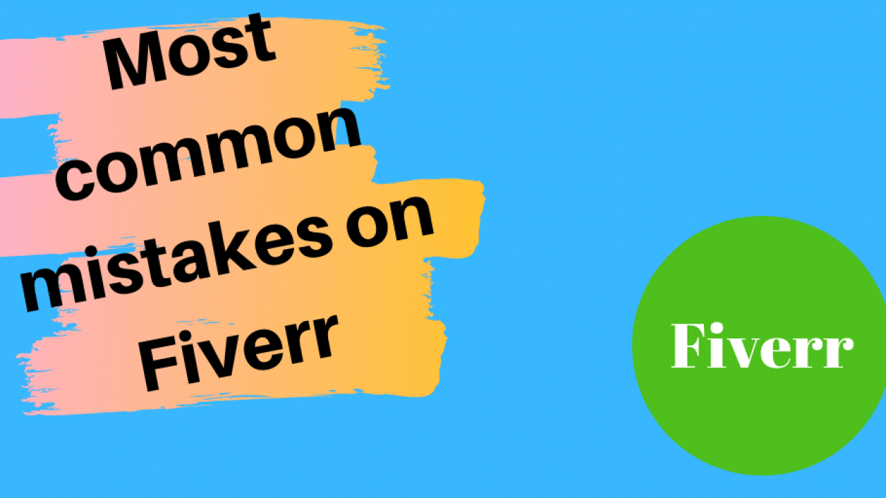 Most common mistakes on Fiverr || Tips and tricks to get an
