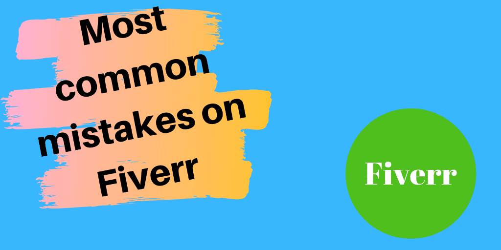Most common mistakes on Fiverr